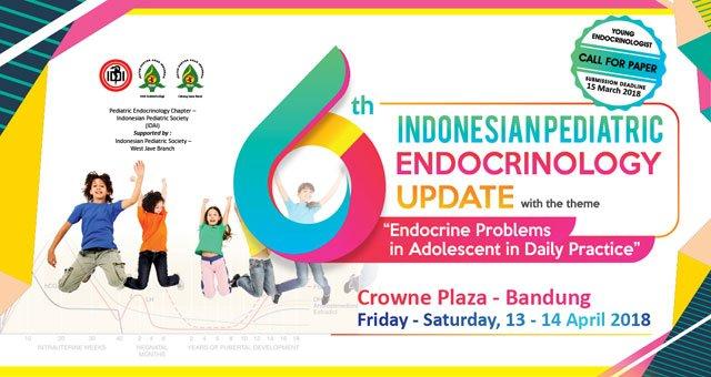 6th INDONESIAN PEDIATRIC ENDOCRINOLOGY UPDATE